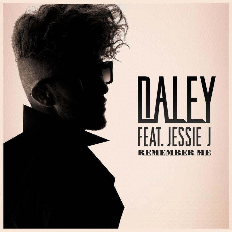 Remember Me Daley feat. Jessie J