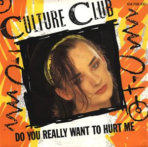 Do You Really Want to Hurt Me Culture Club & Boy George