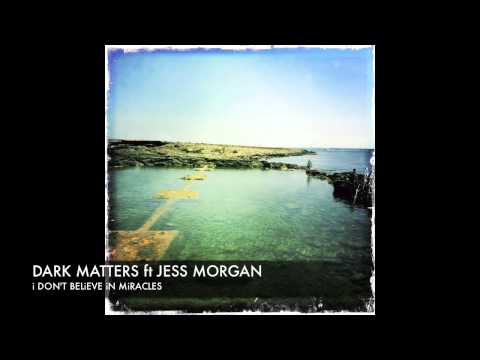 Dark Matters feat. Jess Morgan - I Don't Believe in Miracles (Shogun Remix) + Lyrics