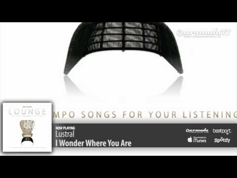Lustral - I Wonder Where You Are