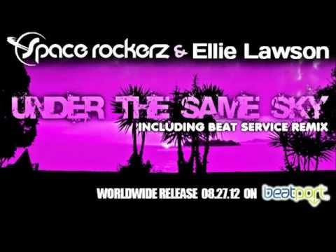 Space RockerZ & Ellie Lawson - Under The Same Sky (Original Mix)
