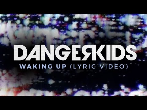 dangerkids - waking up (Official Lyric Video)