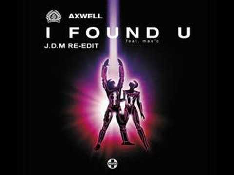 Axwell ft Max'C - I Found U (J.D.M Re-Edit)
