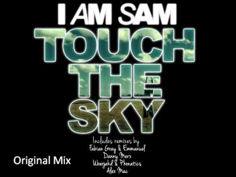 I Am Sam - Touch The Sky (Original Mix)