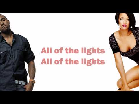 Kanye West - All of the Lights (ft. Rihanna, KiD CuDi, Elton John, Fergie & Alicia Keys) Lyrics