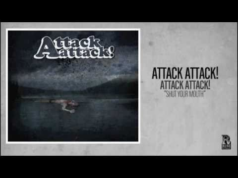 Attack Attack! - Shut Your Mouth