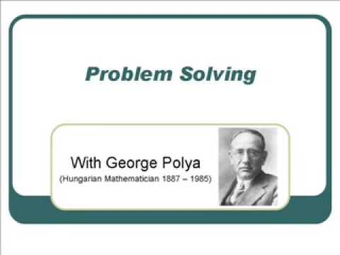 Problem Solving with George Polya