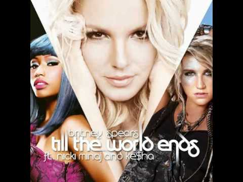 Britney Spears feat. KeSha & Nicki Minaj - Till The World Ends (Remix)