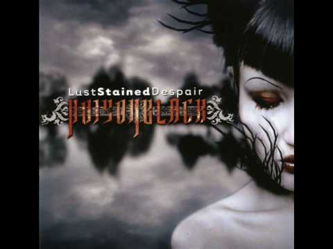 Poisonblack - Lust Stained Despair - 08 - Pain Becomes Me