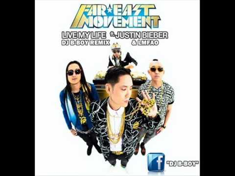 Far East Movement Feat. LMFAO & Justin Bieber - Live My Life (DJ B-Boy Remix)