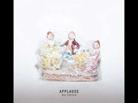 Balthazar - Throwing A Ball [Applause]