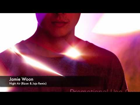 Jamie Woon - Night Air (Rizon & Jojo Remix)