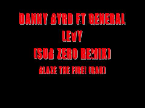 Danny Byrd - Blaze The Fire (Rah!) (feat. General Levy) [Sub Zero Remix]