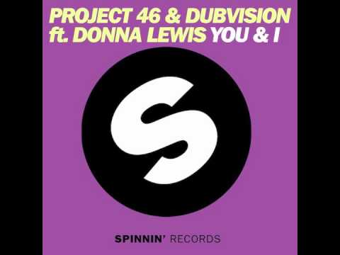 Project 46 & Dubvision ft. Donna Lewis - You & I (Original Mix) HQ