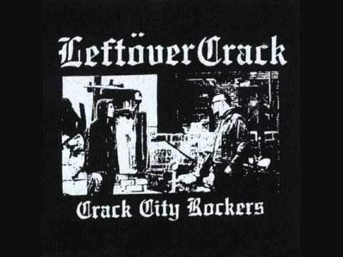 Leftöver Crack - Crack City Rockers (w/ full piano intro)