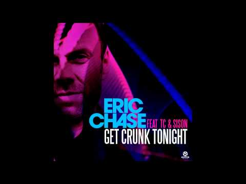 Eric Chase ft TC & Sison - Get Crunk Tonight (Official Release) TETA