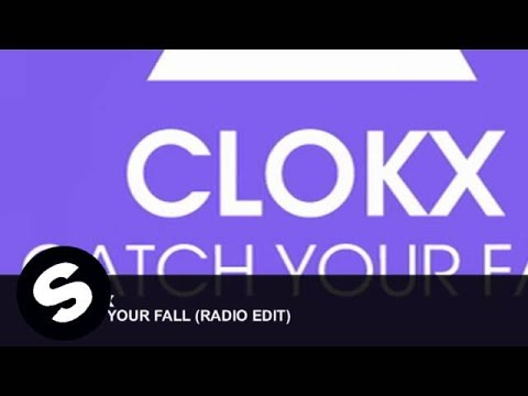 Clokx - Catch Your Fall [Official Radio Edit]