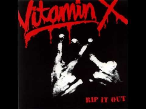 Vitamin X  (Rip It Out.... Completo)