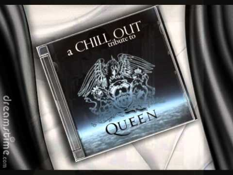 Chill Out tribute to Queen  - I Want To Break Free