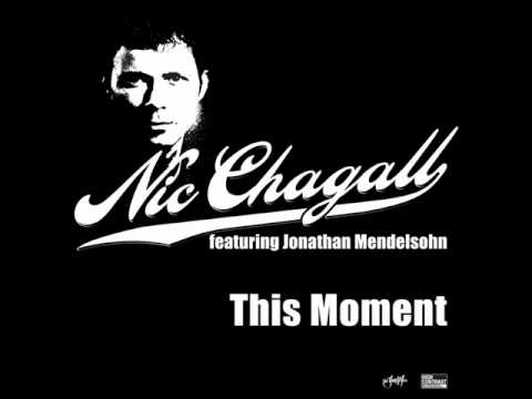 Nic Chagall feat. Jonathan Mendelsohn - This Moment (Original Edit)