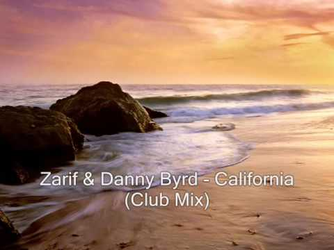 Zarif & Danny Byrd - California (Club Mix)