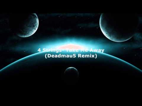 4 Strings-Take Me Away (Deadmau5 Remix)