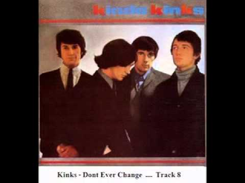 Kinks - Dont Ever Change