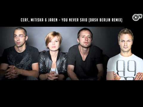 Cerf, Mitiska & Jaren - You Never Said (Dash Berlin Remix)