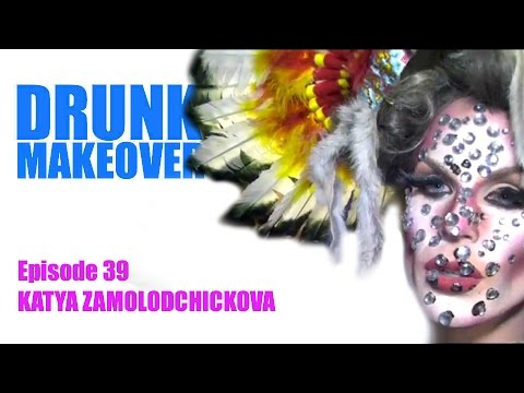 SASHA BELLE presents DRUNK MAKEOVER Episode 39 with KATYA ZAMOLODCHIKOVA