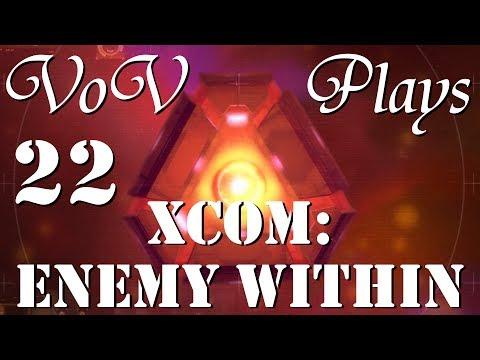 Street Sweeper - VoV Plays XCOM: Enemy Within - Part 22