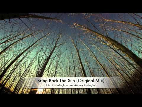 Johan O'Callaghan & Audrey Gallagher - Bring Back The Sun (Ambient Mix)